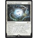 MTG Magic ♦ DCI FNM ♦ Champ de Suspension VF FOIL NM